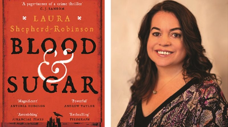 Blood & Sugar by Laura Shepherd-Robinson longlisted for crime novel of the Year 2020